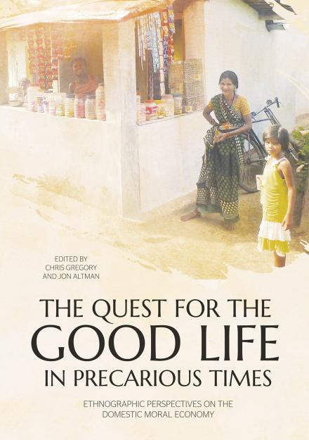 The Quest for the Good Life in Precarious Times
