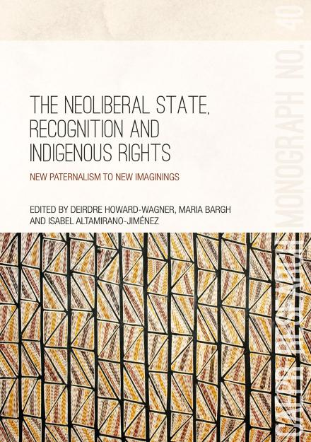 The Neoliberal State, Recognition and Indigenous Rights