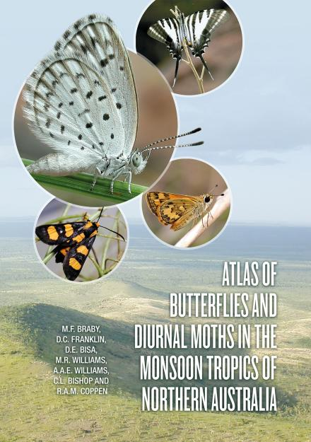 Atlas of Butterflies and Diurnal Moths in the Monsoon Tropics of Northern Australia