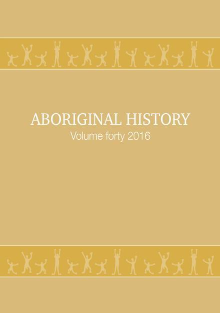 Aboriginal History Journal: Volume 40