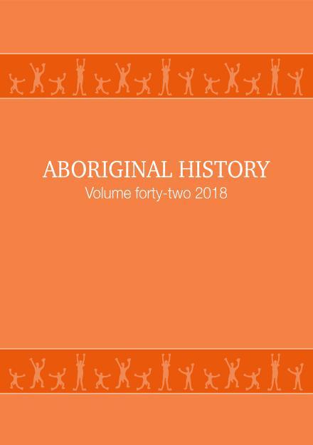 Aboriginal History Journal: Volume 42