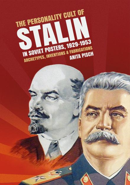 The personality cult of Stalin in Soviet posters, 1929–1953