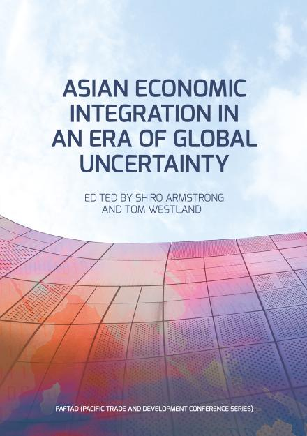 Asian Economic Integration in an Era of Global Uncertainty