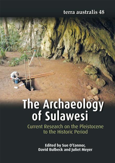 The Archaeology of Sulawesi (Terra Australis 48)
