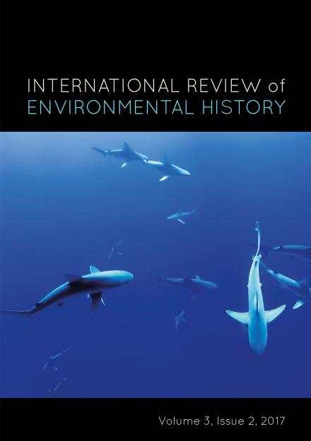 International Review of Environmental History: Volume 3, Issue 2, 2017