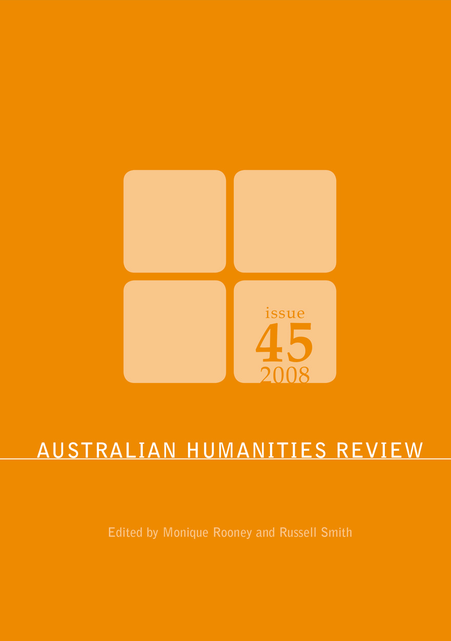 Australian Humanities Review: Issue 45, 2008