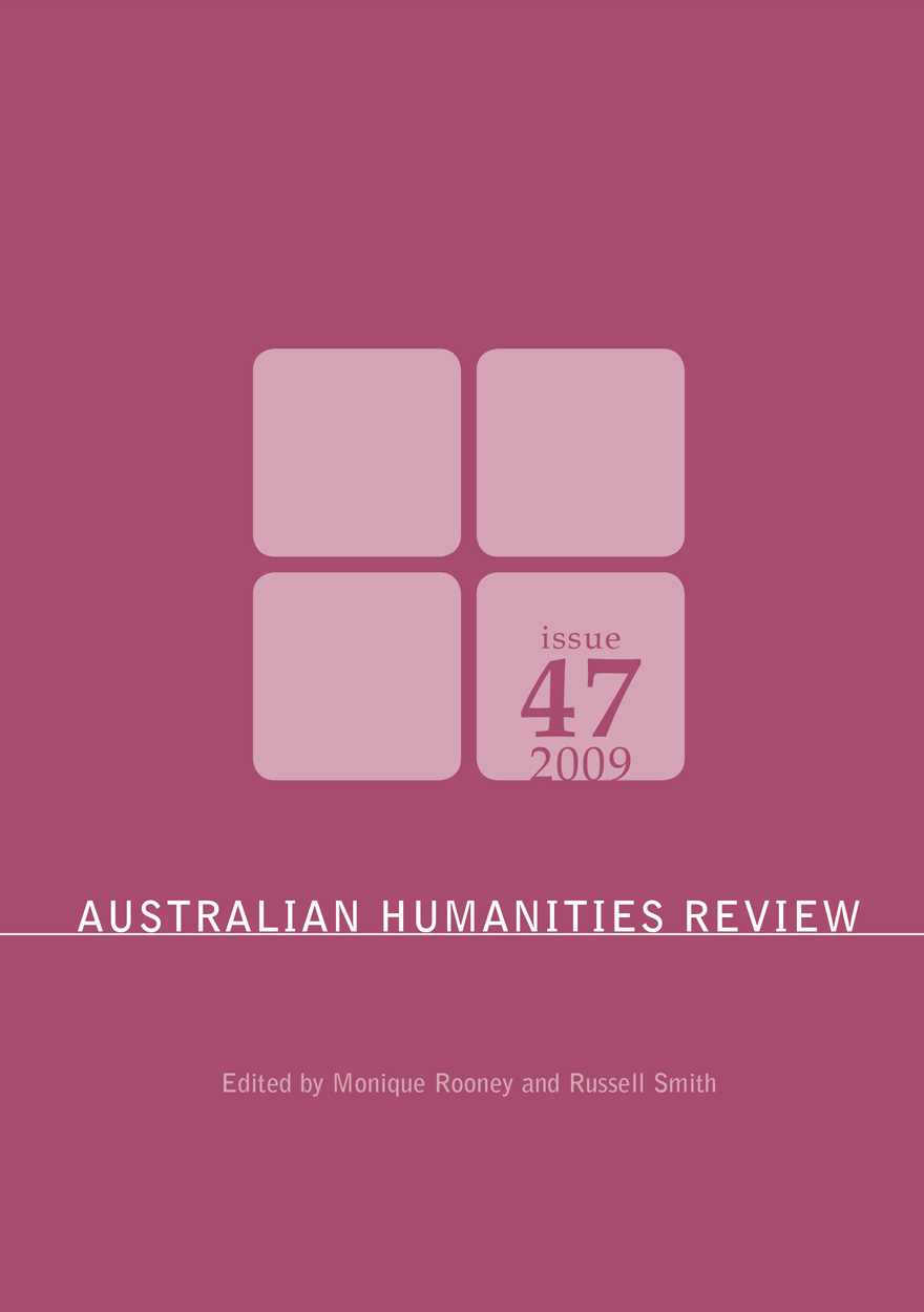 Australian Humanities Review: Issue 47, 2009