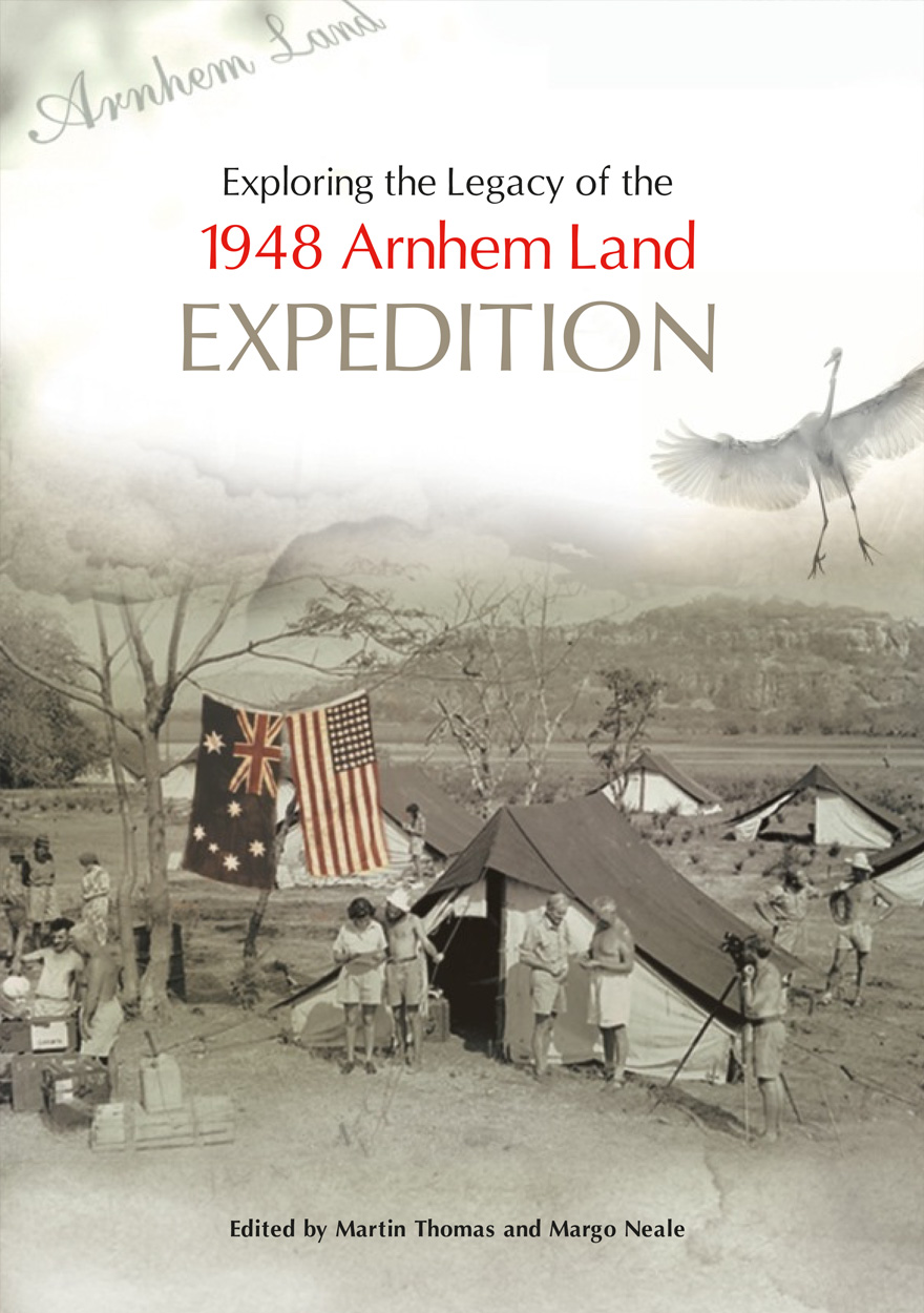 Exploring the Legacy of the 1948 Arnhem Land Expedition