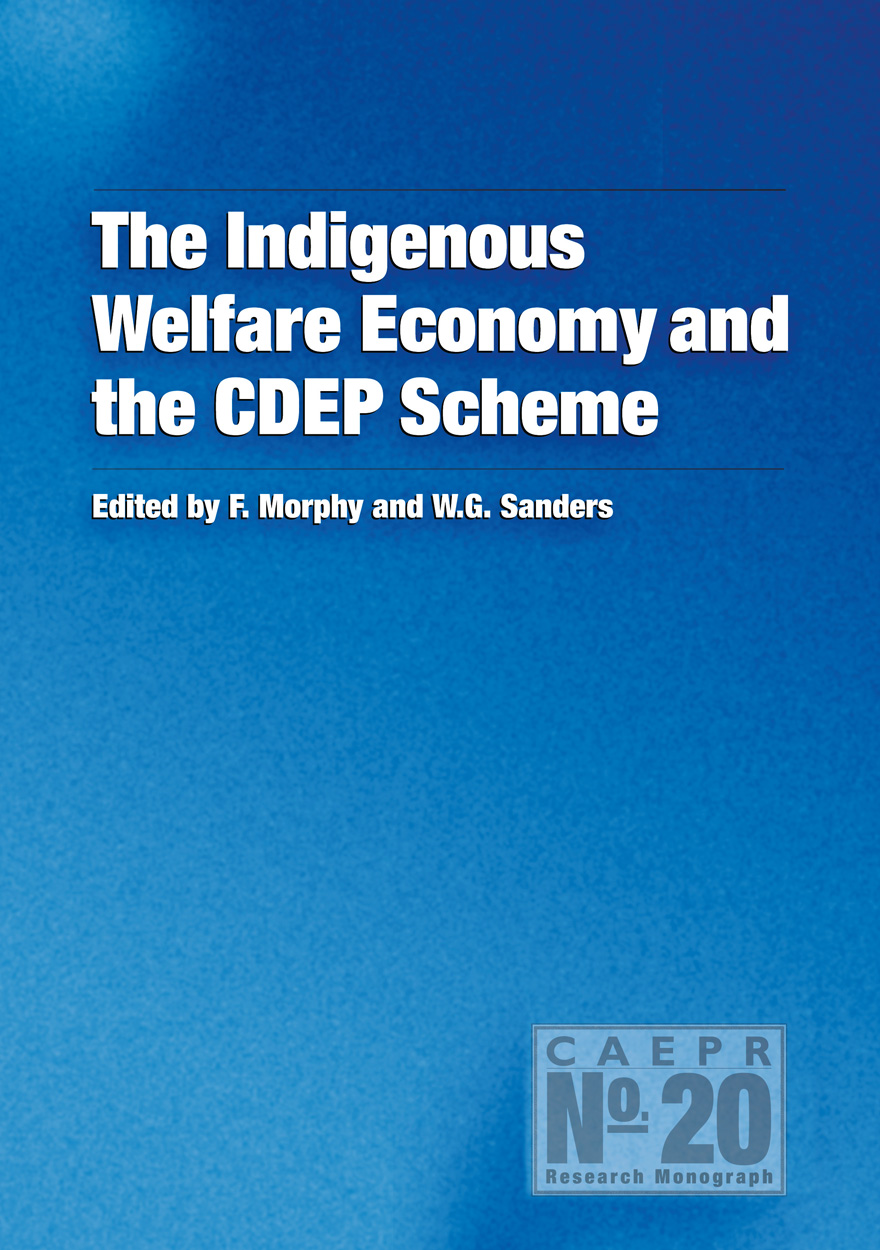 The Indigenous Welfare Economy and the CDEP Scheme