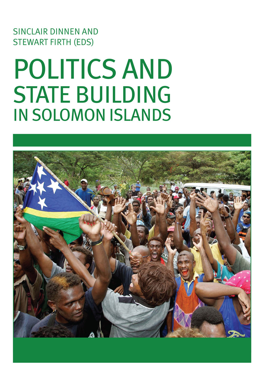 Politics and State Building in Solomon Islands