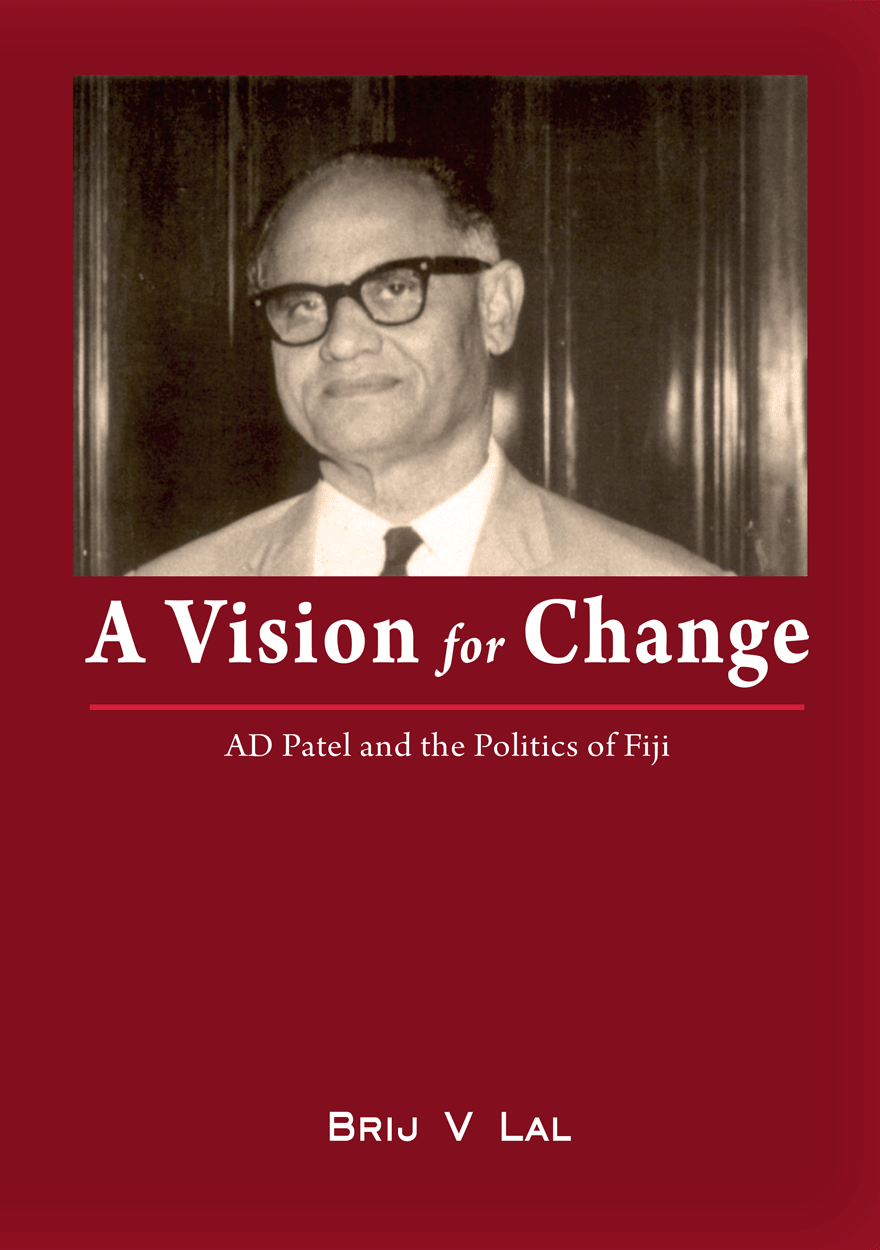 A Vision for Change: AD Patel and the Politics of Fiji