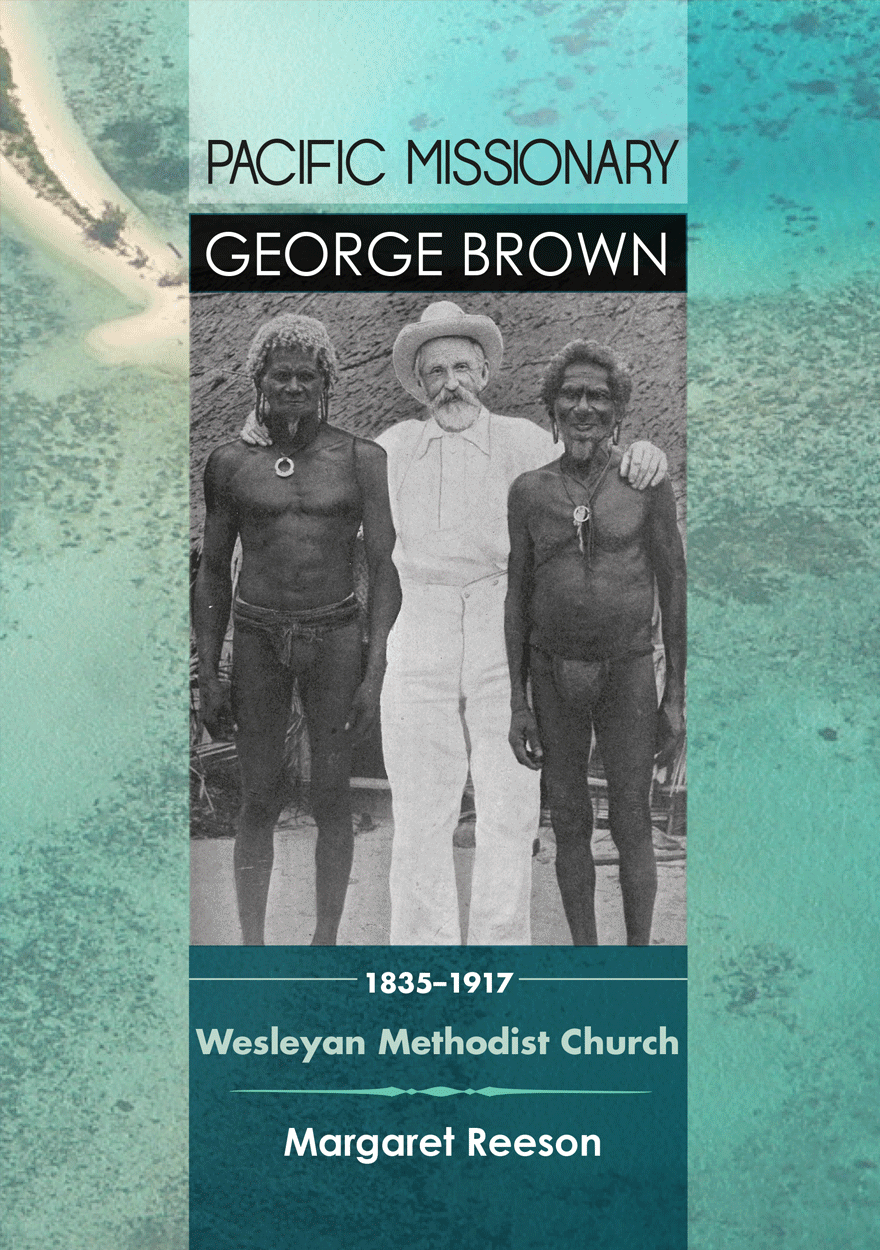 Pacific Missionary George Brown 1835–1917