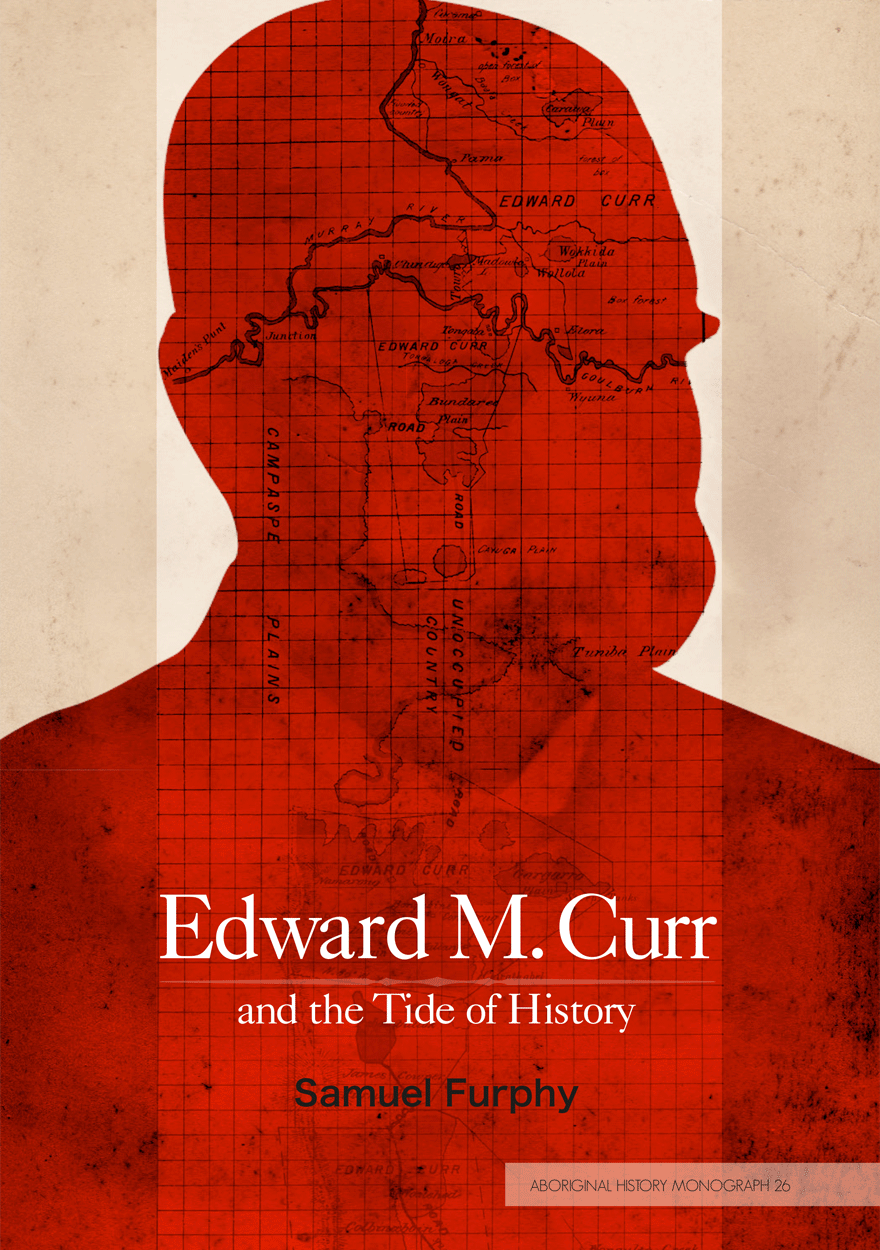 Edward M. Curr and the Tide of History