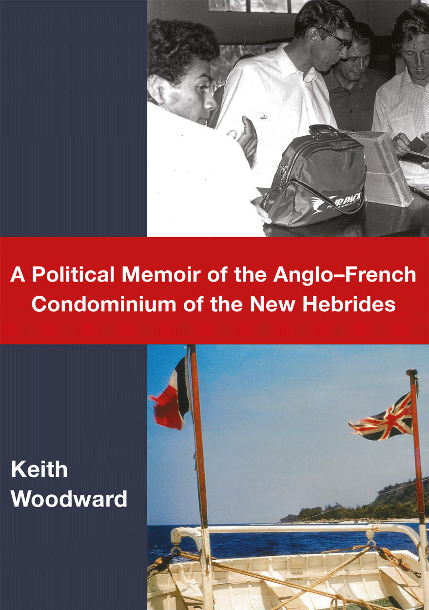A Political Memoir of the Anglo-French Condominium of the New Hebrides