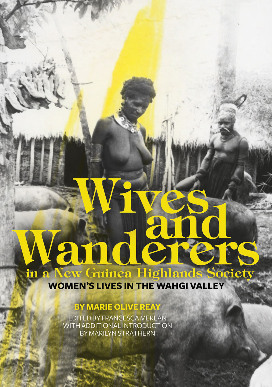 Wives and Wanderers in a New Guinea Highlands Society