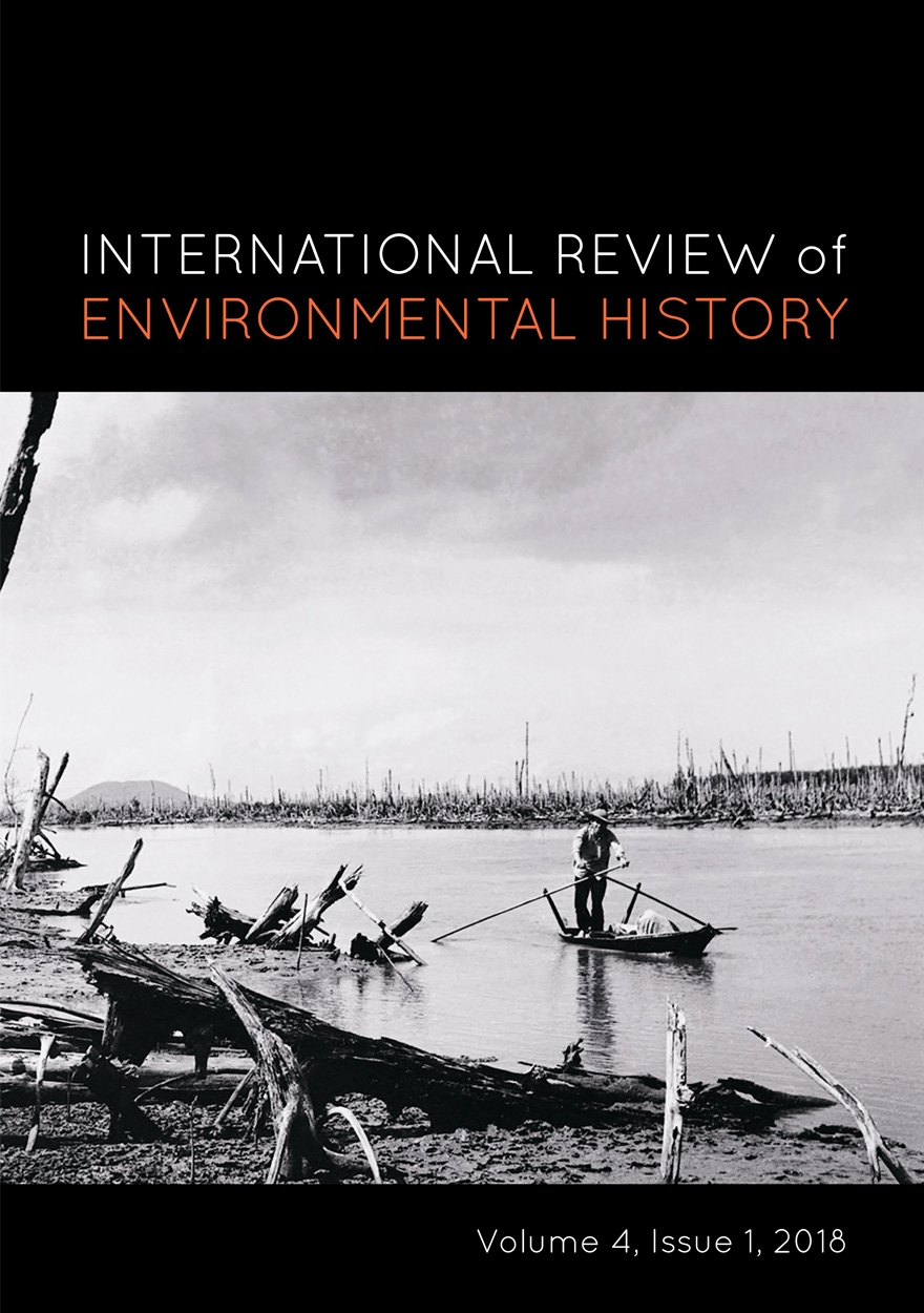 International Review of Environmental History: Volume 4, Issue 1, 2018