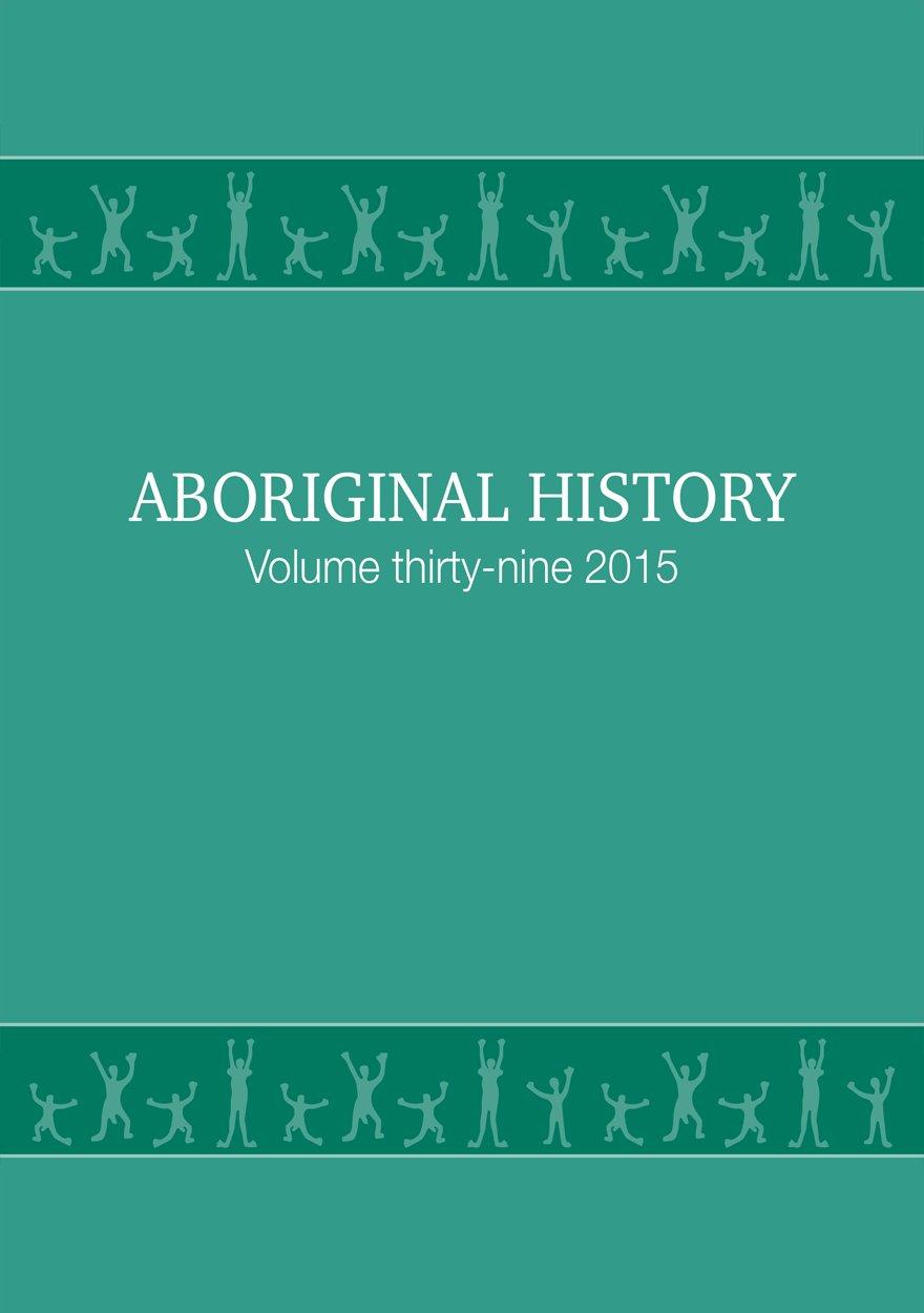 Aboriginal History Journal: Volume 39