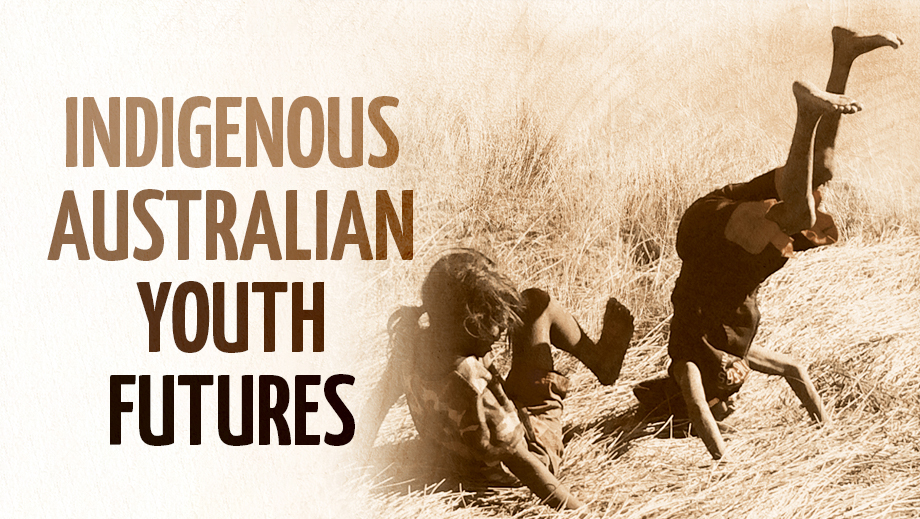 Indigenous Australian Youth Futures